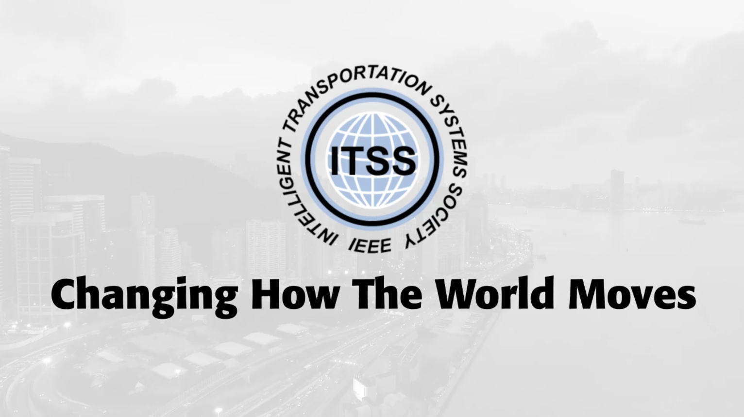 Intelligent Transportation Systems Society: Changing how the world moves