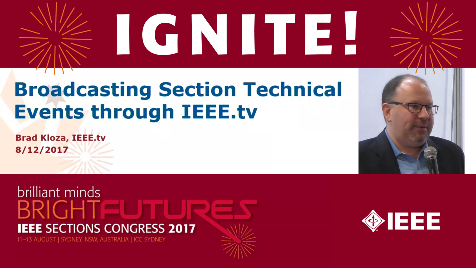 Broadcasting Section Technical Events Through IEEE.tv - Brad Kloza - Ignite: Sections Congress 2017