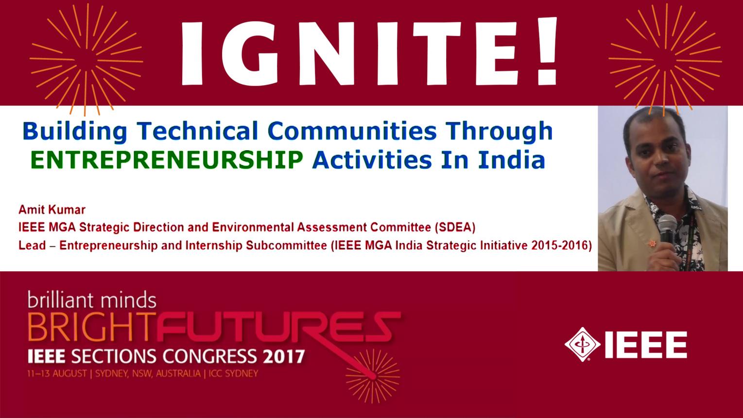 Building Technical Communities Through Entrepreneurship Activities in India - Amit Kumar - Ignite: Sections Congress 2017