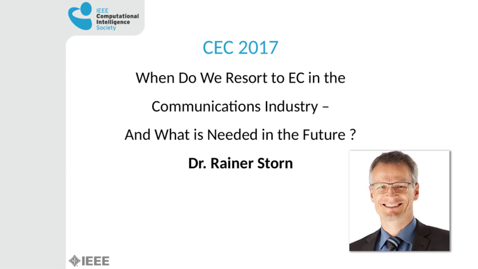When Do We Resort to EC in the Communications Industry, and What is Needed in the Future? - IEEE Congress on Evolutionary Computation 2017
