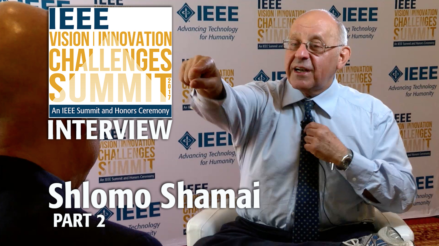 Interview with Shlomo Shamai, Part 2 - IEEE VIC Summit 2017