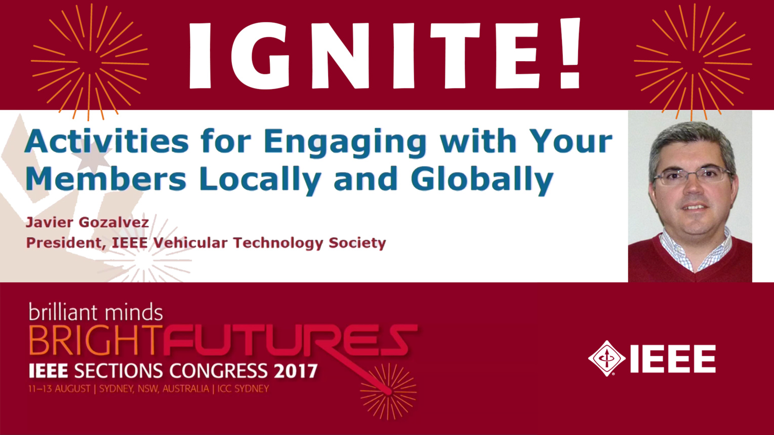 Activities for Engaging with Your Members Locally and Globally - Javier Gozalvez - Ignite: Sections Congress 2017