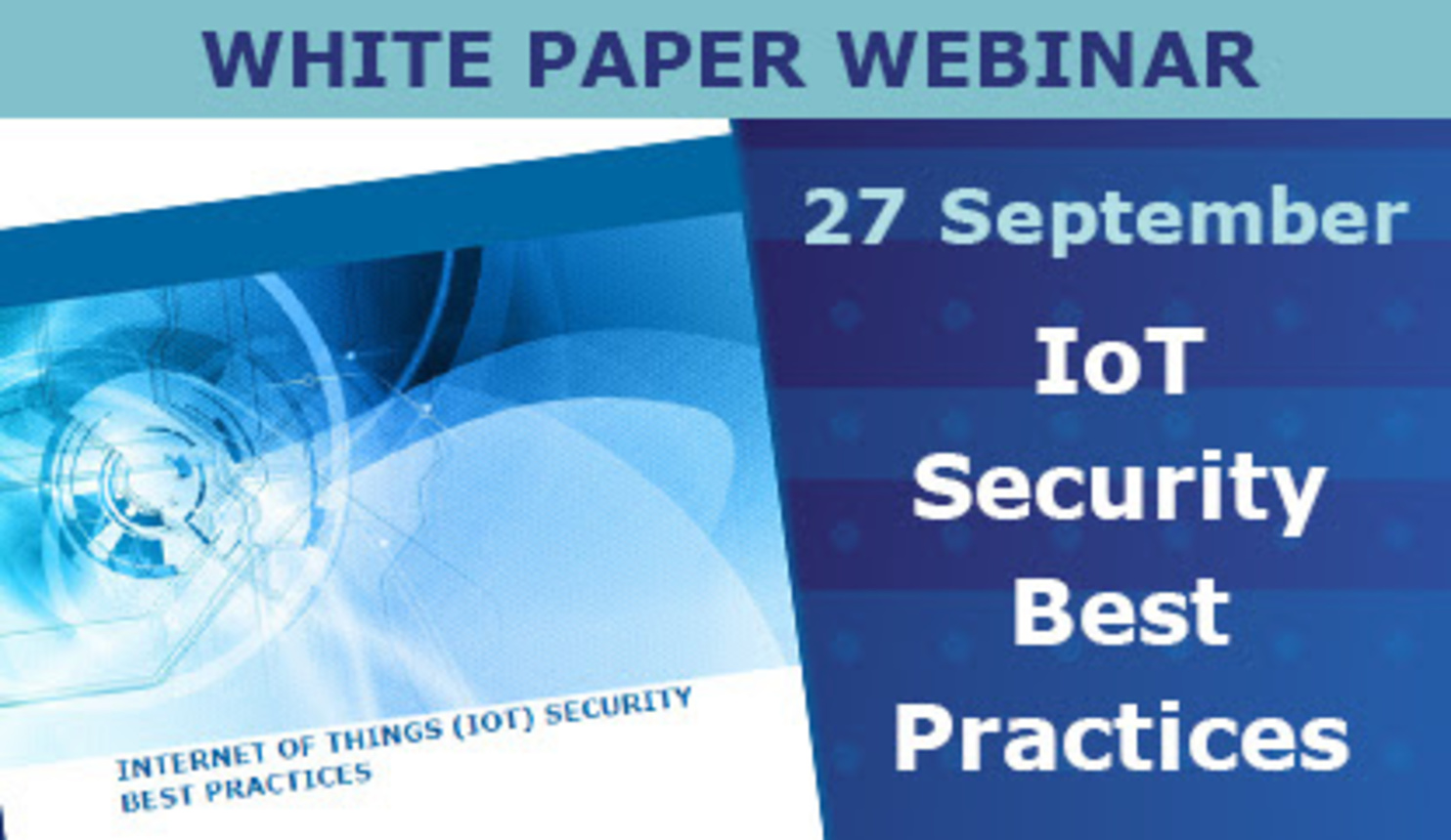 IoT Security Best Practices - Webinar by George Corser and Jared Bielby
