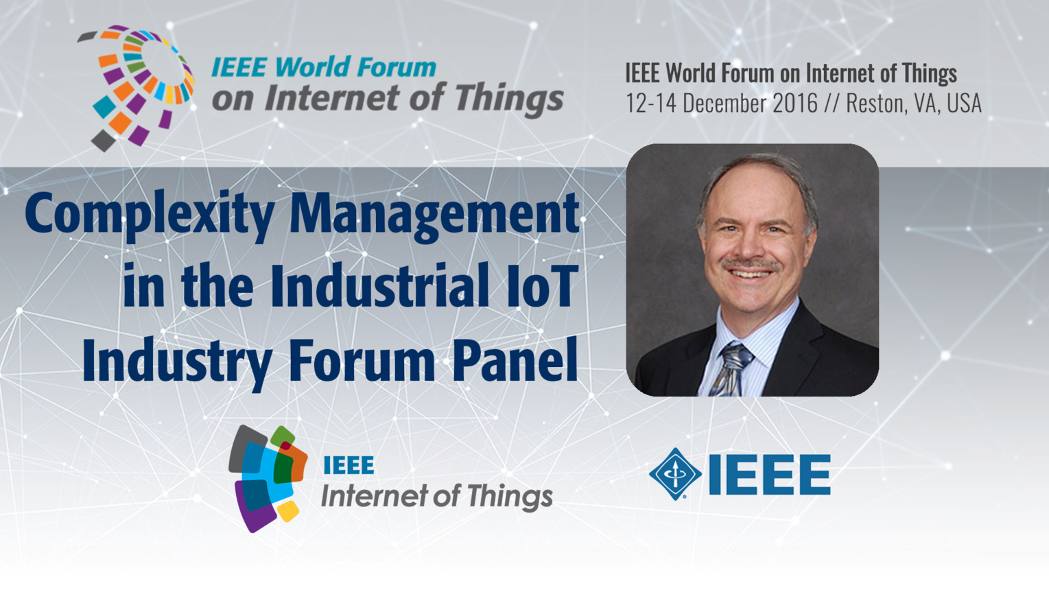 Stan Schneider: Complexity Management in the Industrial IoT - IoT Challenges Industry Forum Panel: WF IoT 2016