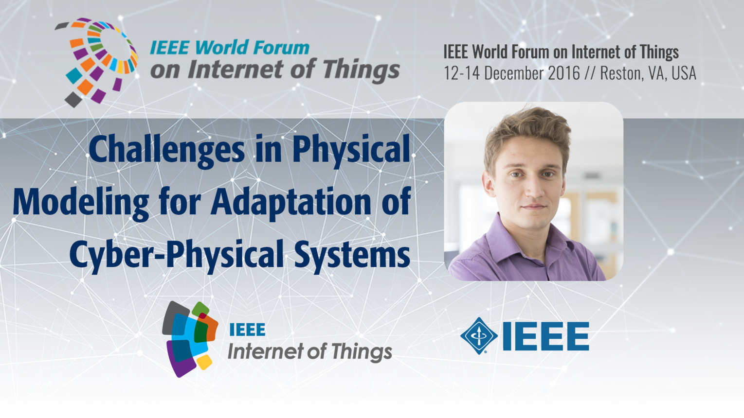 Ivan Ruchkin: Challenges in Physical Modeling for Adaptation of Cyber-Physical Systems: WF IoT 2016