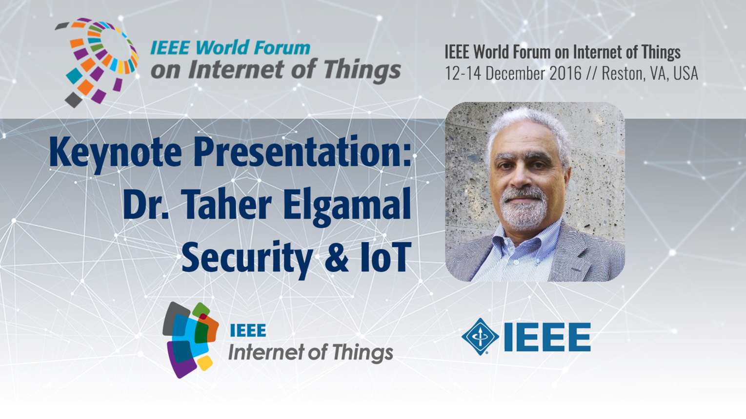 Taher Elgamal: Keynote Presentation: WF IoT 2016