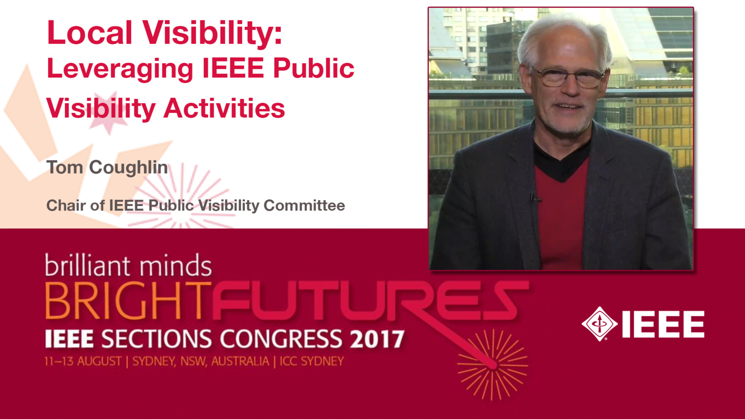 Tom Coughlin: Local Visibility - Leveraging IEEE Public Visibility Activities — Studio Tech Talks: Sections Congress 2017