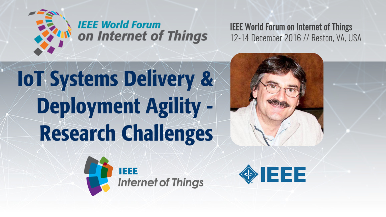Kostas Kontogiannis: IoT Systems Delivery and Deployment Agility - Research Challenges and Issues: WF IoT 2016