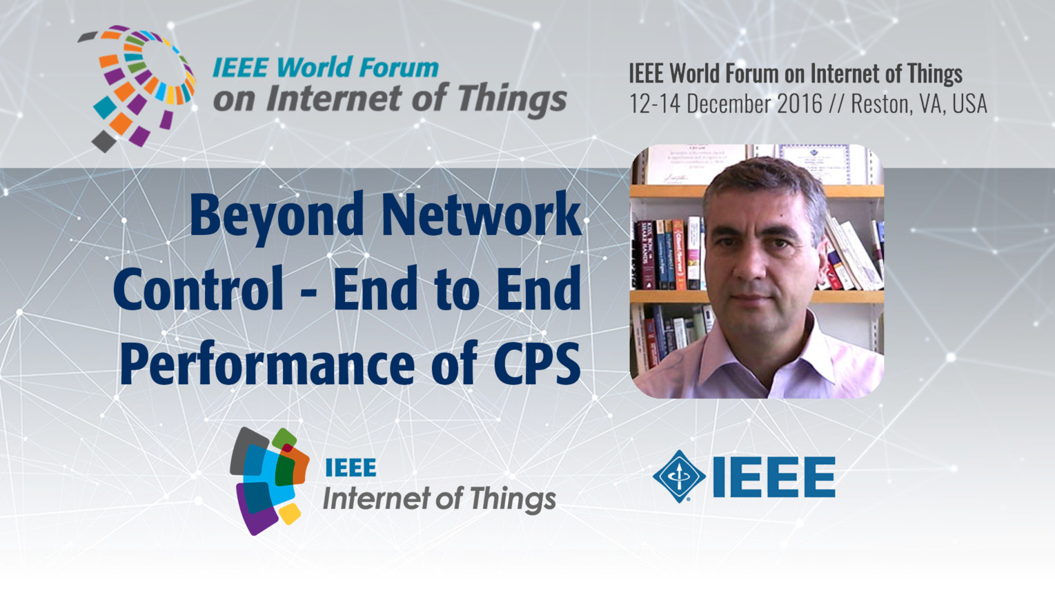 Marin Litoiu: Beyond Network Control - End to End Performance of CPS: WF IoT 2016