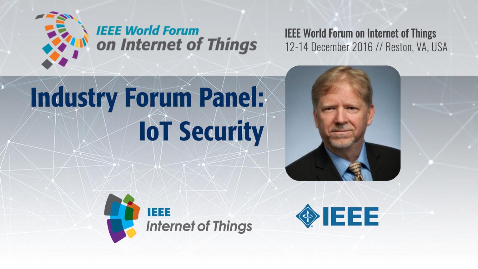Joe Klein: IoT Security - Industry Forum Panel: WF IoT 2016