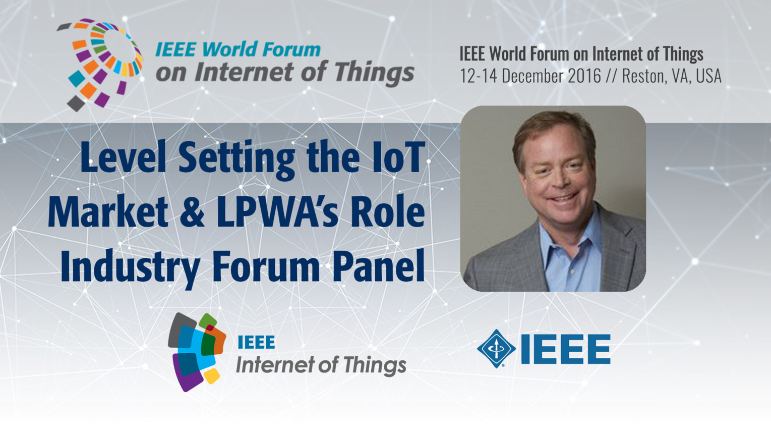Lawrence Latham: Level Setting the IoT Market and LPWA's Role - LPWAN Industry Forum Panel: WF-IoT 2016