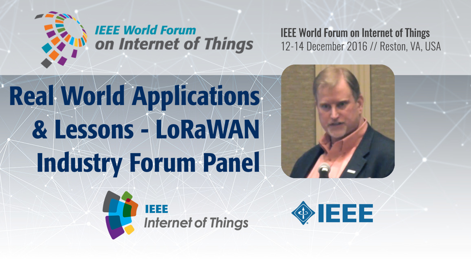 Scott Kubes: Real World Applications and Lessons Learned with LoRaWAN - Industry Forum Panel: WF-IoT 2016
