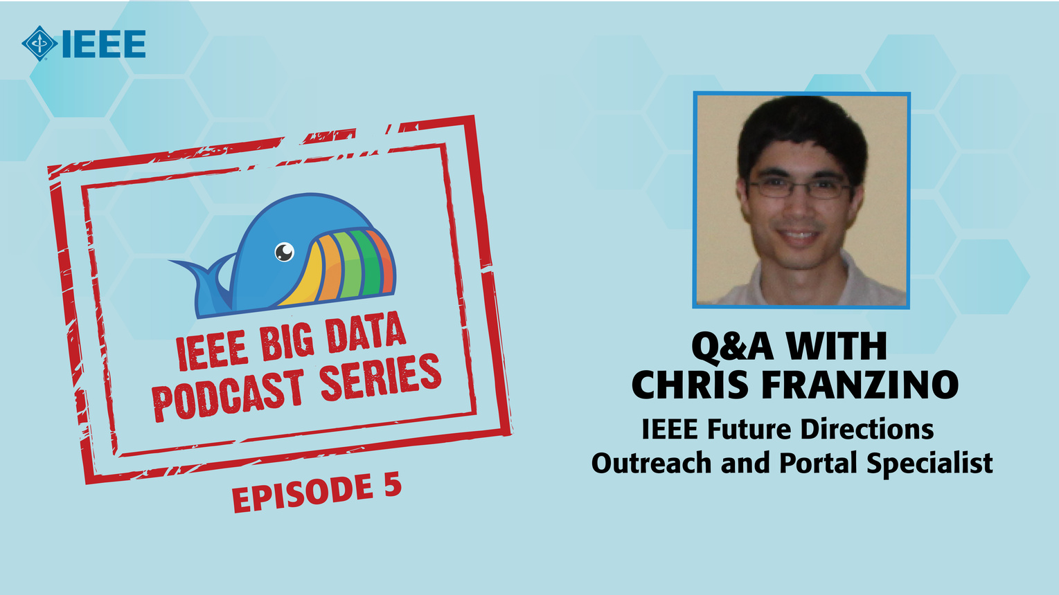 Q&A with Chris Franzino: IEEE Big Data Podcast, Episode 5