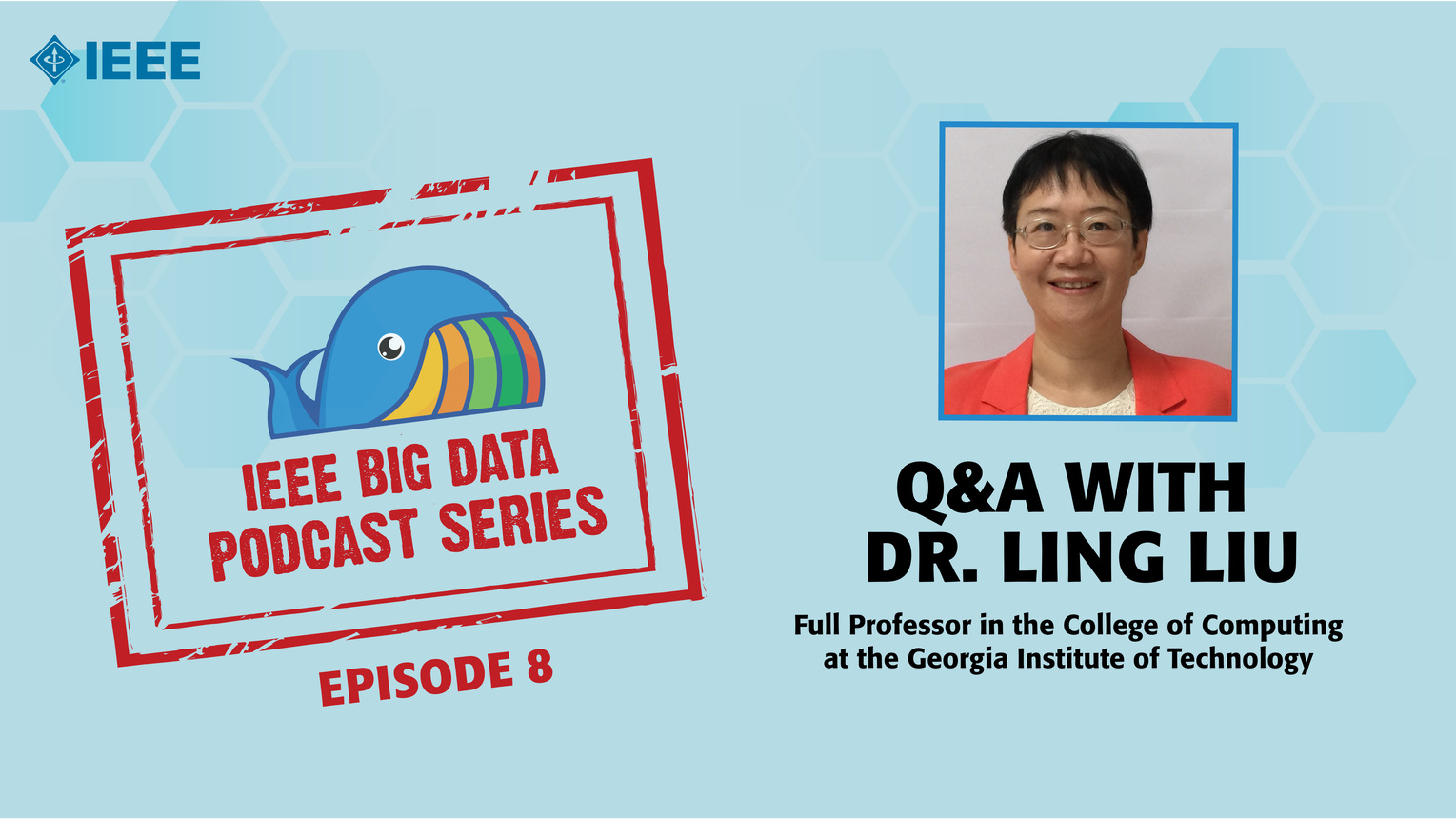 Q&A with Dr. Ling Liu: IEEE Big Data Podcast, Episode 8