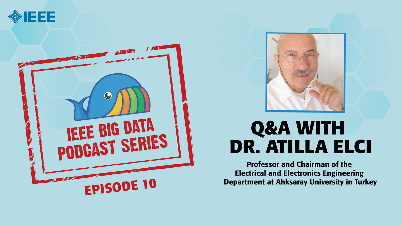 Q&A with Dr. Atilla Elci: IEEE Big Data Podcast, Episode 10