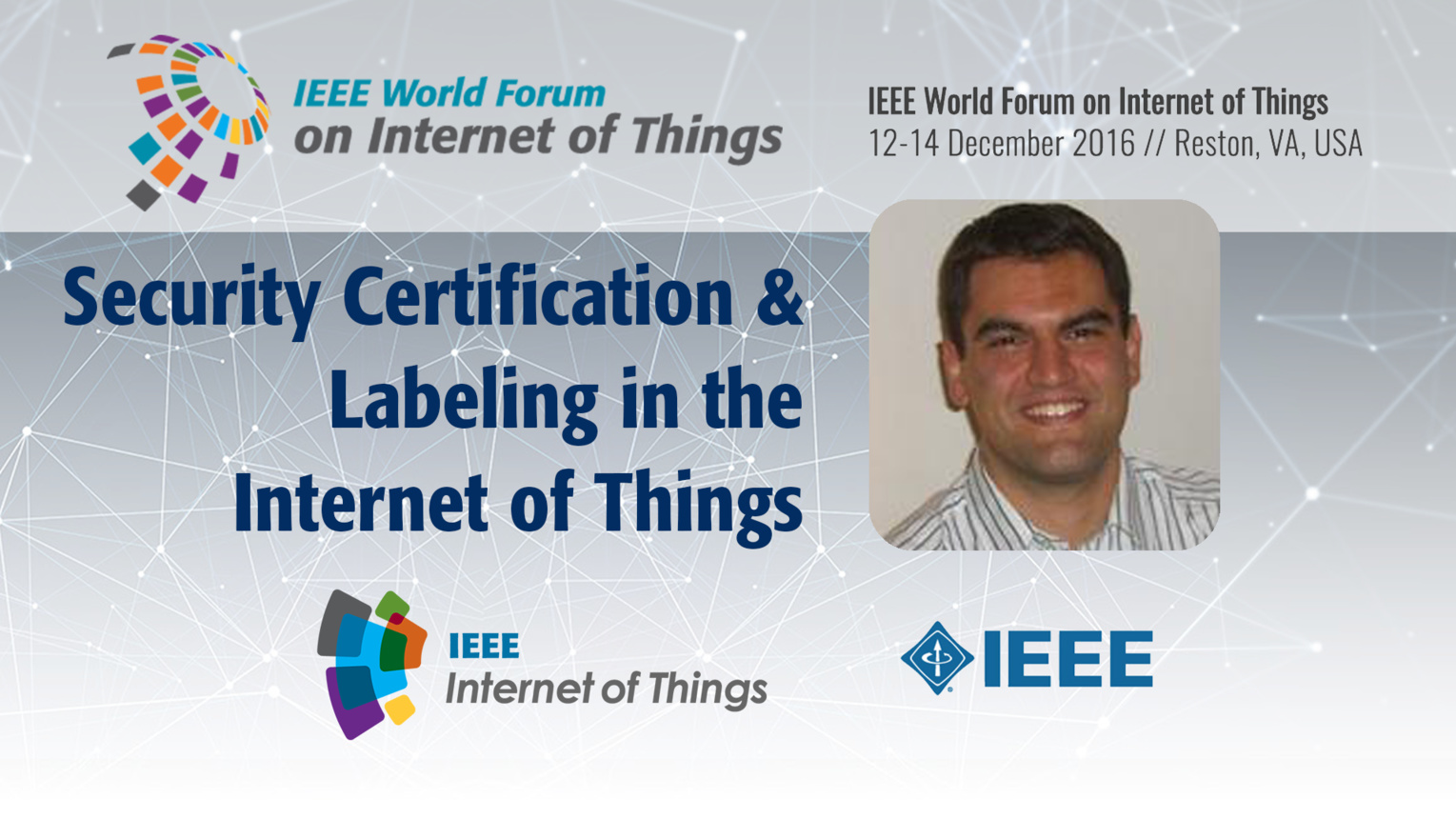 Ricardo Neisse: Security Certification and Labeling in the Internet of Things: WF-IoT 2016