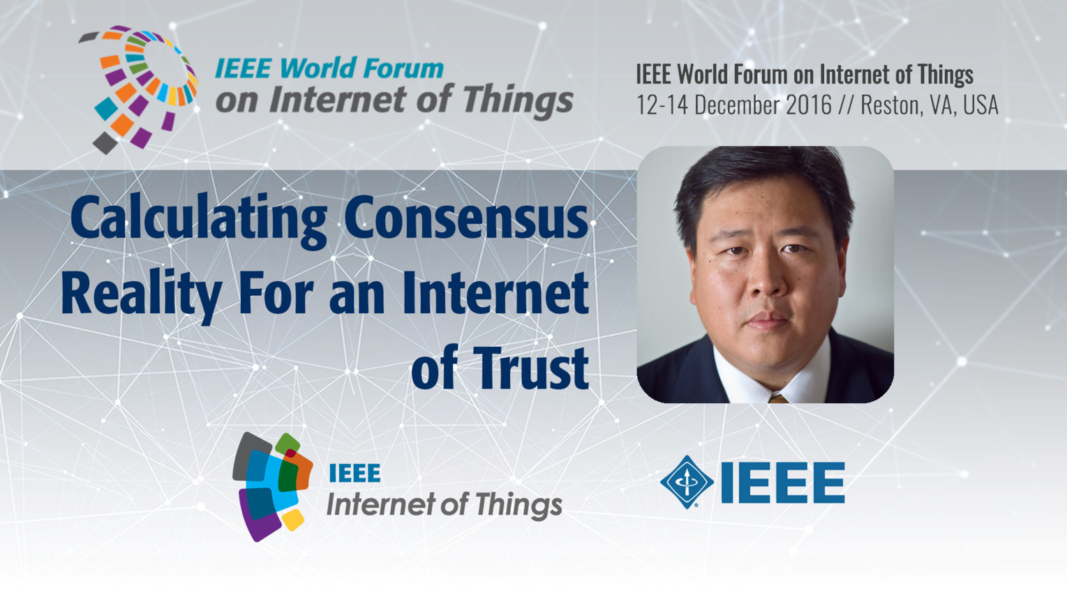 Keynote Pindar Wong: Calculating Consensus Reality For an Internet of Trust: WF-IoT 2016