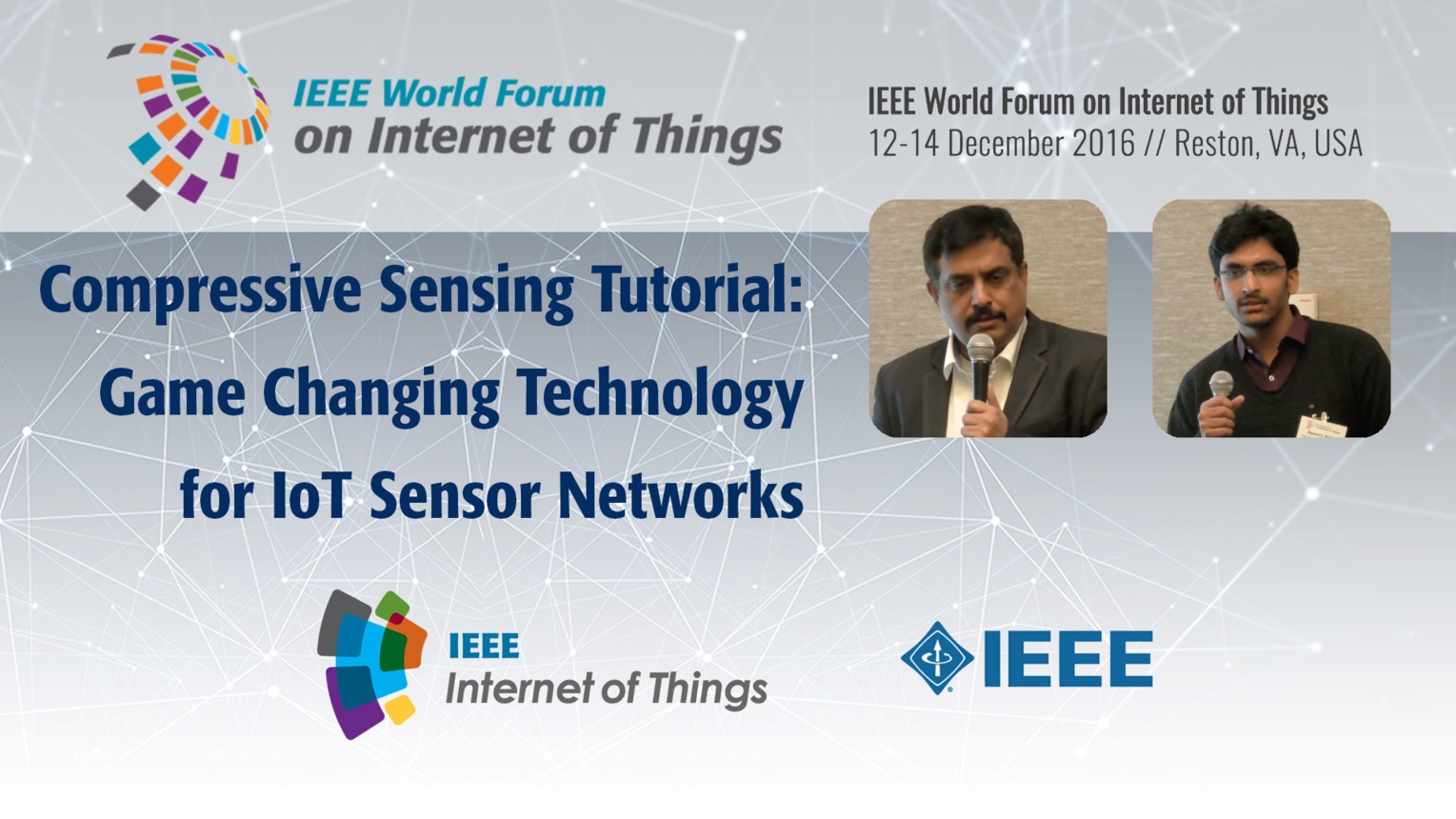 Compressive Sensing Tutorial: A Game Changing Technology for Energy Efficient IoT Sensor Networks: WF-IoT 2016