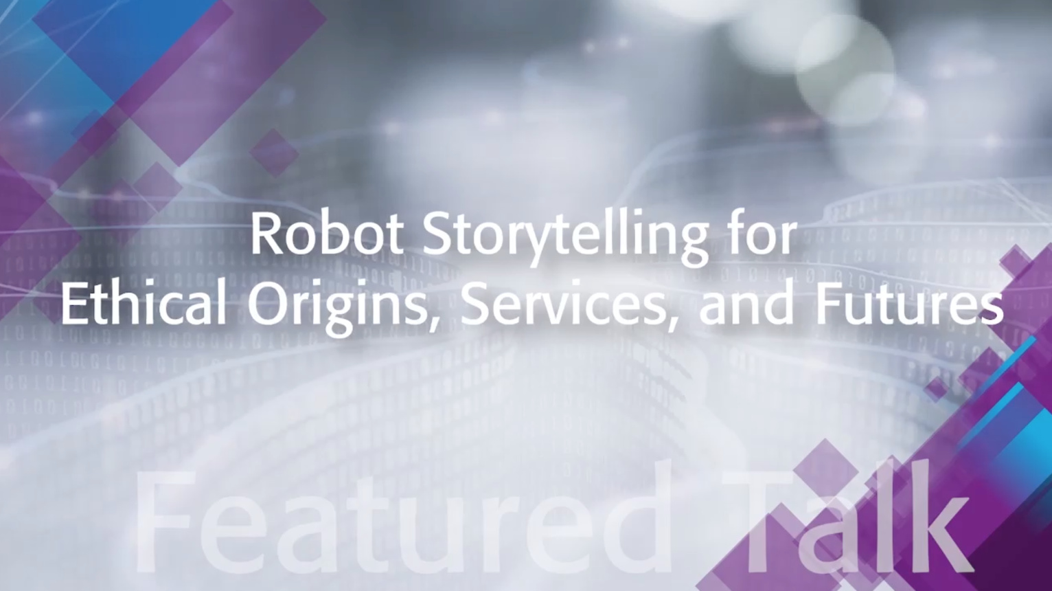 Robot Storytelling for Ethical Origins, Services, and Futures: IEEE TechEthics Featured Talk with Heather Knight