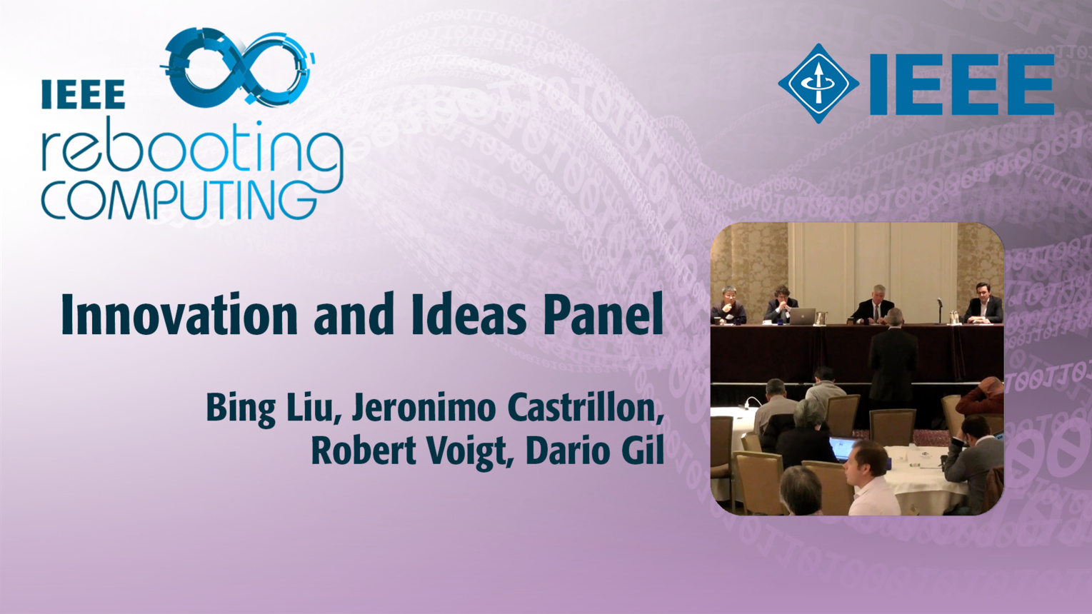 Innovation and Ideas Panel: IEEE Rebooting Computing 2017 Industry Summit on the Future of Computing