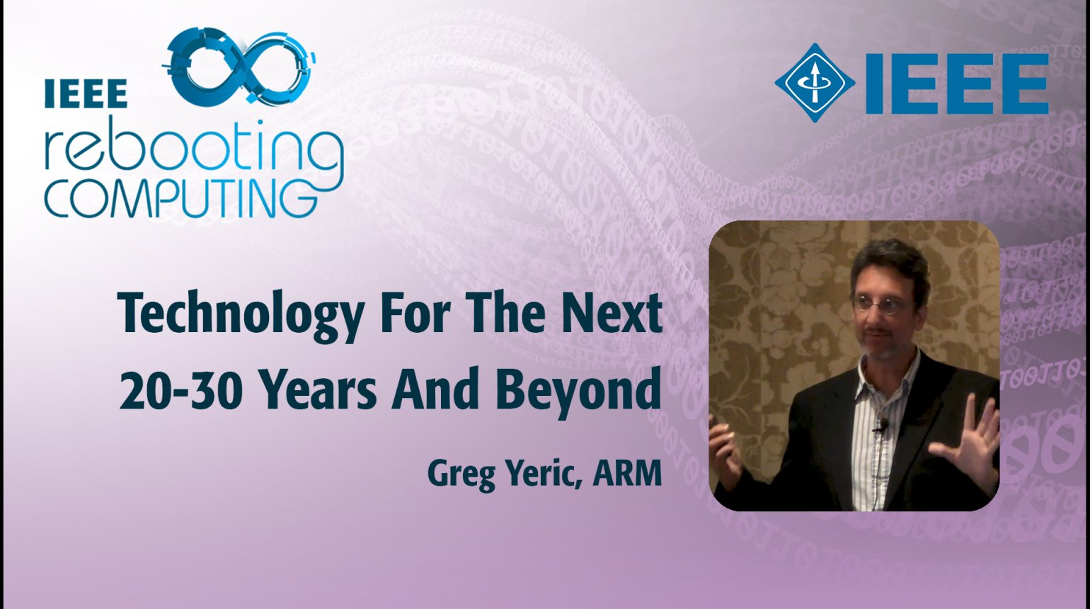Technology For The Next 20-30 Years And Beyond - IEEE Rebooting Computing Industry Summit 2017