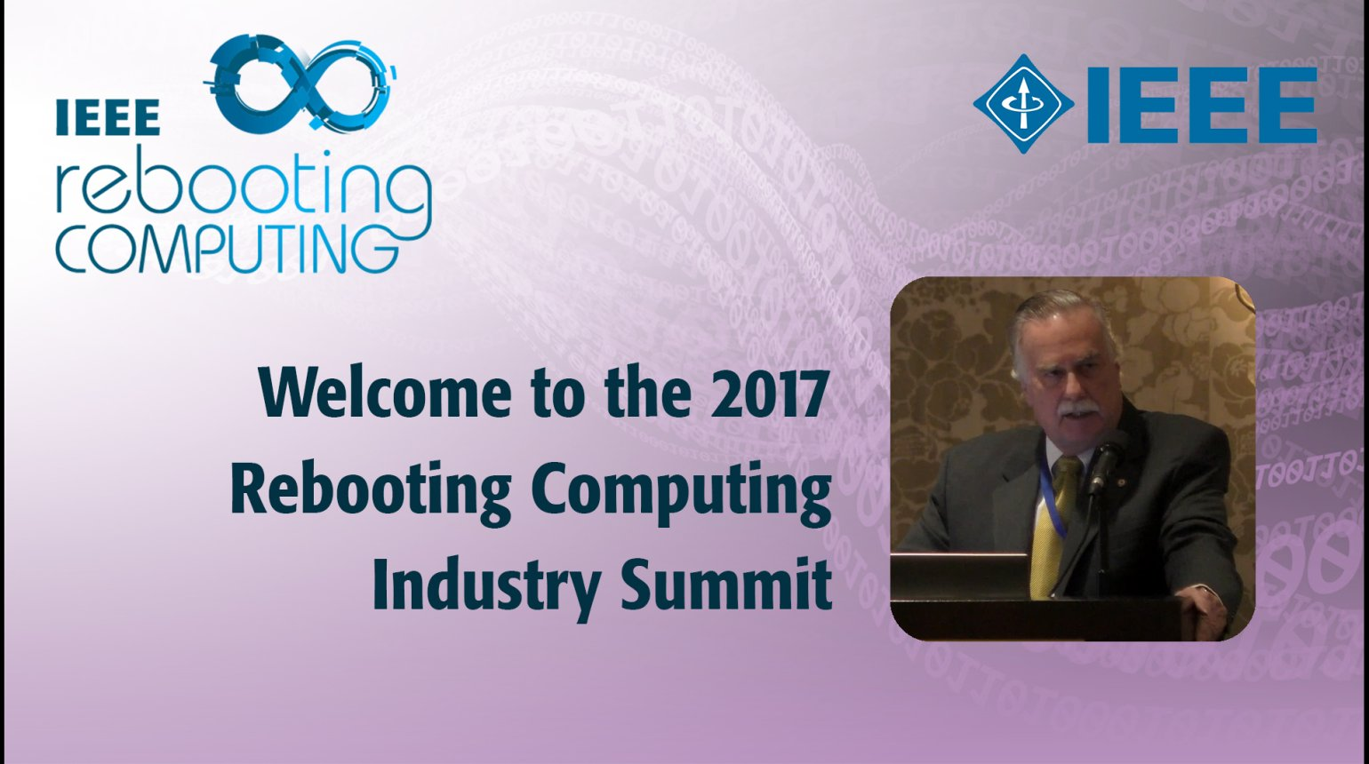 Welcome Remarks - IEEE Rebooting Computing Industry Summit 2017