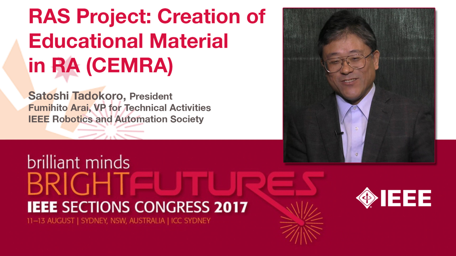 Satoshi Tadokoro: RAS Project - Creation of Educational Material in RA (CEMRA) - Studio Tech Talks: Sections Congress 2017
