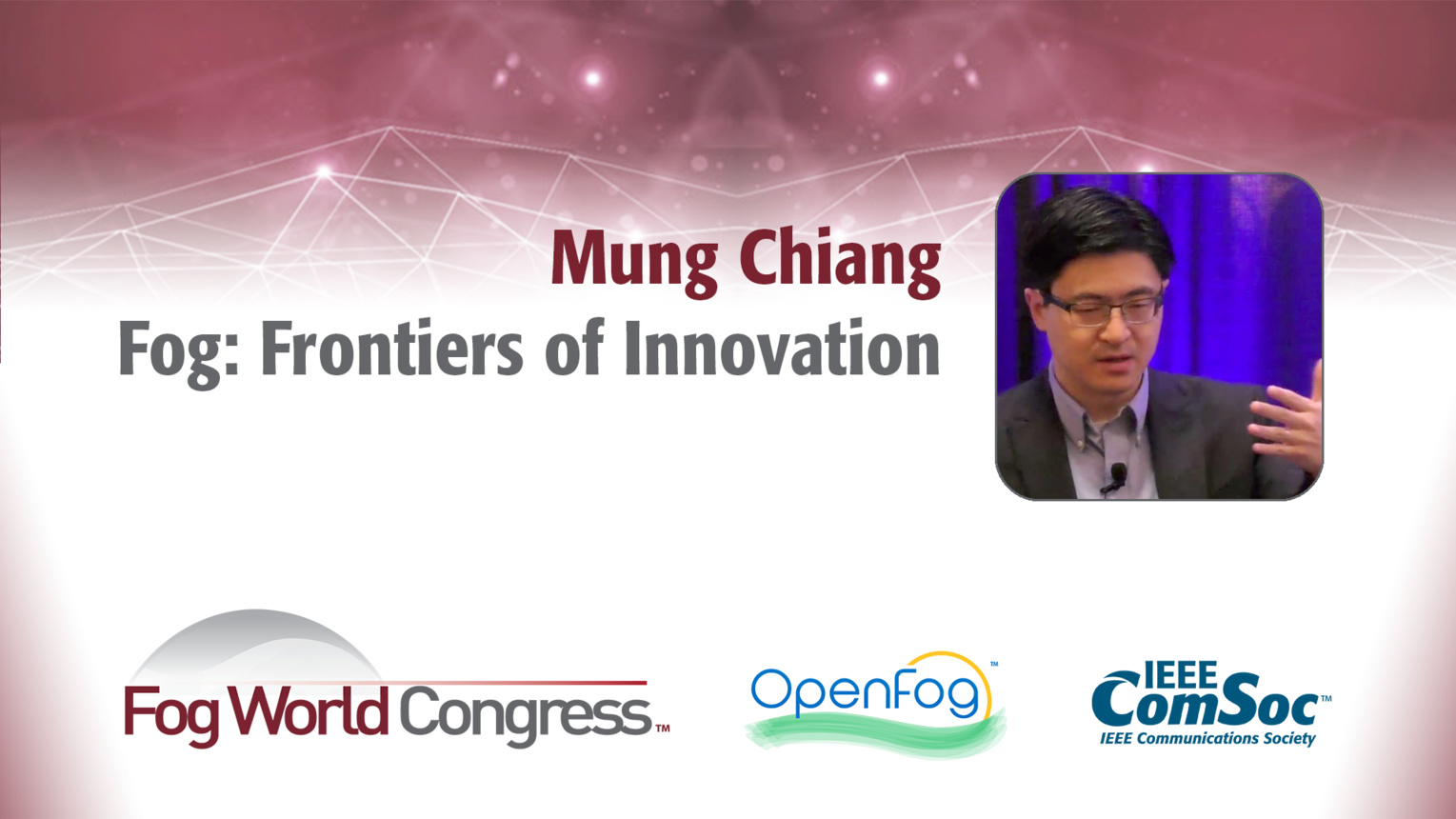 Fog: Frontiers of Innovation - Mung Chiang, Fog World Congress 2017