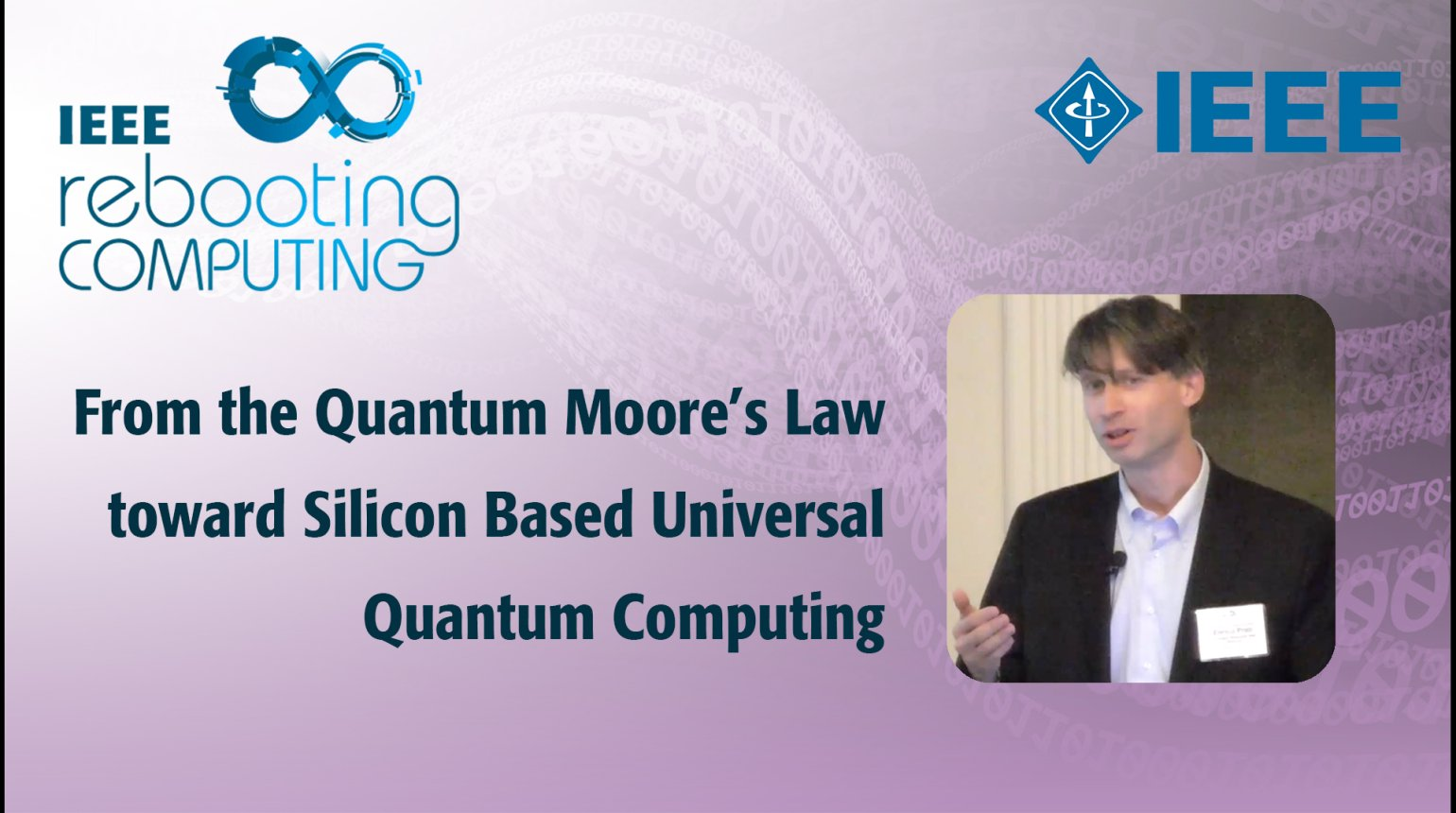 From the Quantum Moore's Law toward Silicon Based Universal Quantum Computing - IEEE Rebooting Computing 2017