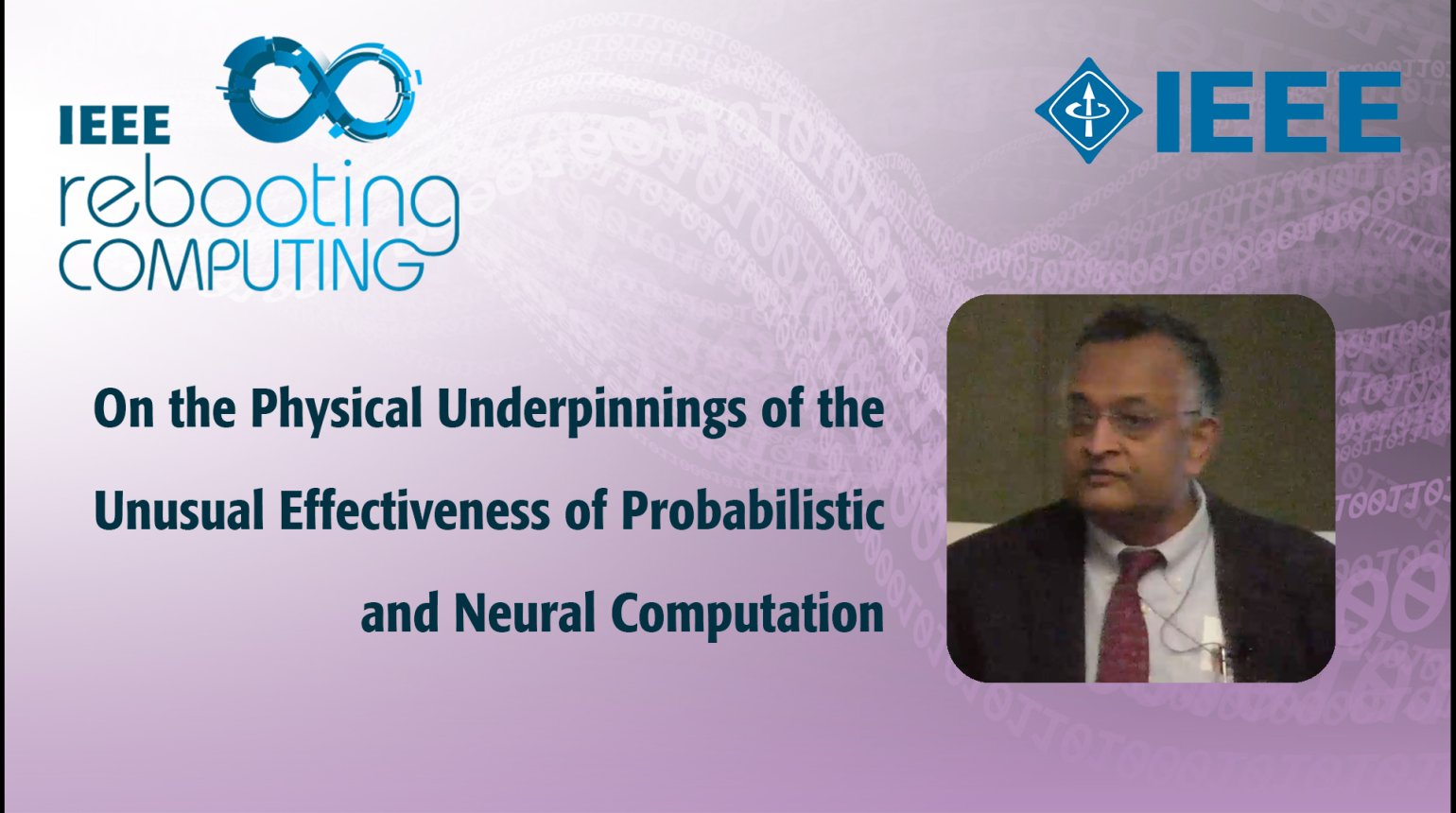 On the Physical Underpinnings of the Unusual Effectiveness of Probabilistic and Neural Computation - IEEE Rebooting Computing 2017