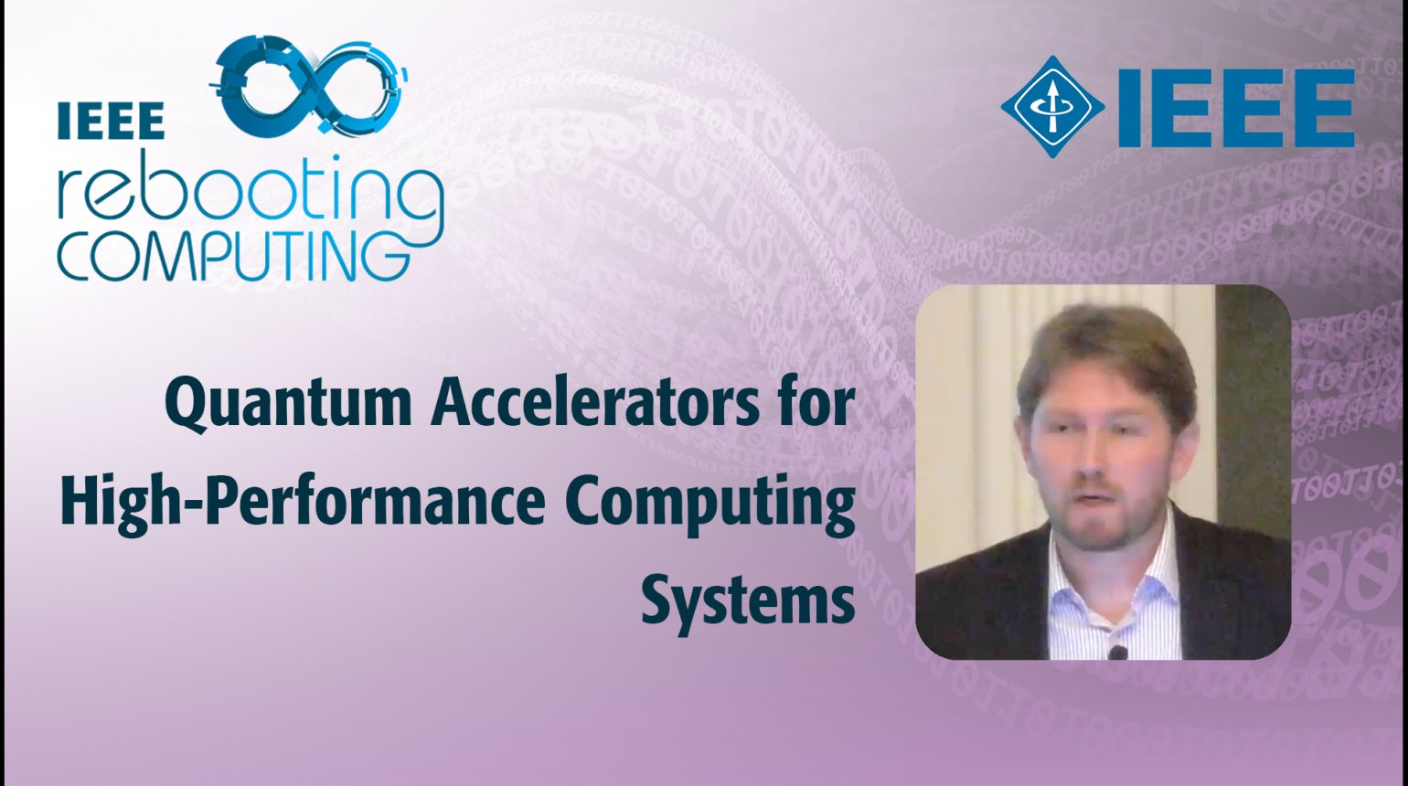 Quantum Accelerators for High-Performance Computing Systems - IEEE Rebooting Computing 2017