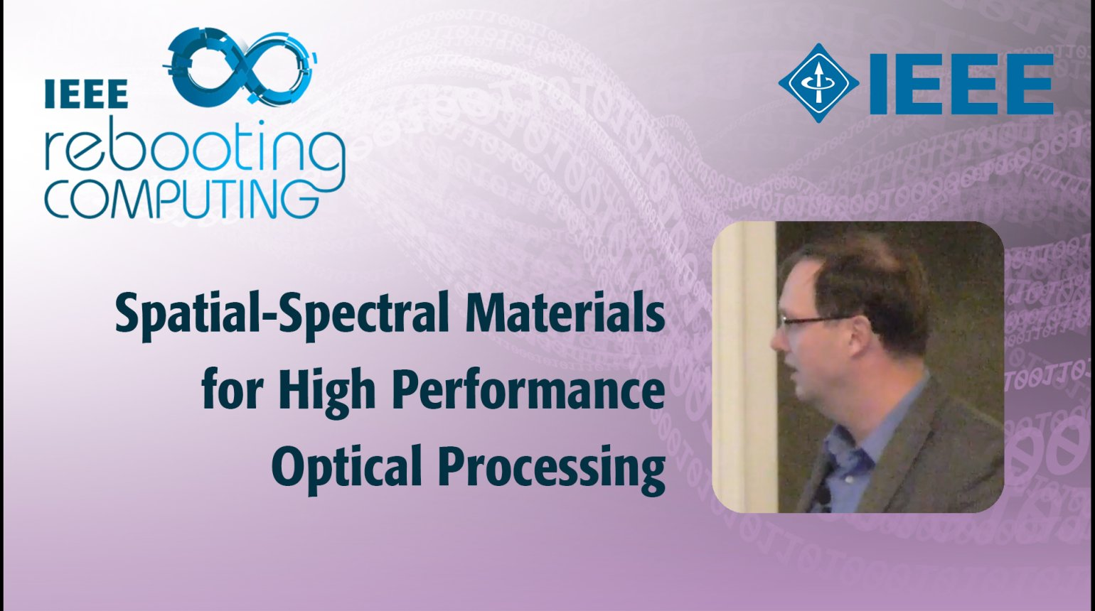 Spatial-Spectral Materials for High Performance Optical Processing - IEEE Rebooting Computing 2017