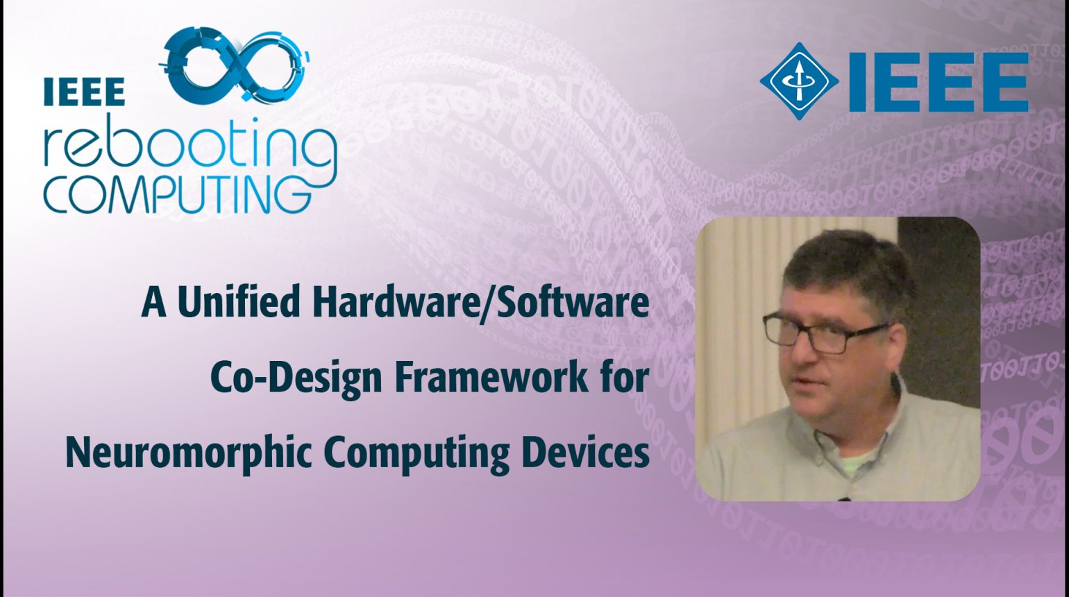 A Unified Hardware/Software Co-Design Framework for Neuromorphic Computing Devices and Applications - IEEE Rebooting Computing 2017