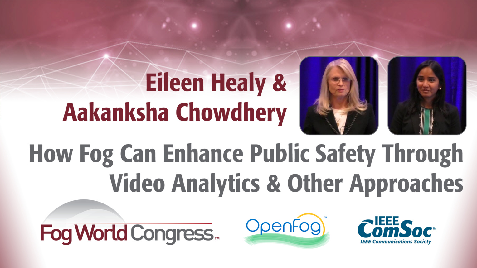 How Fog Computing Can Enhance Public Safety - Eileen Healy and Aakanksha Chowdhery, Fog World Congress 2017