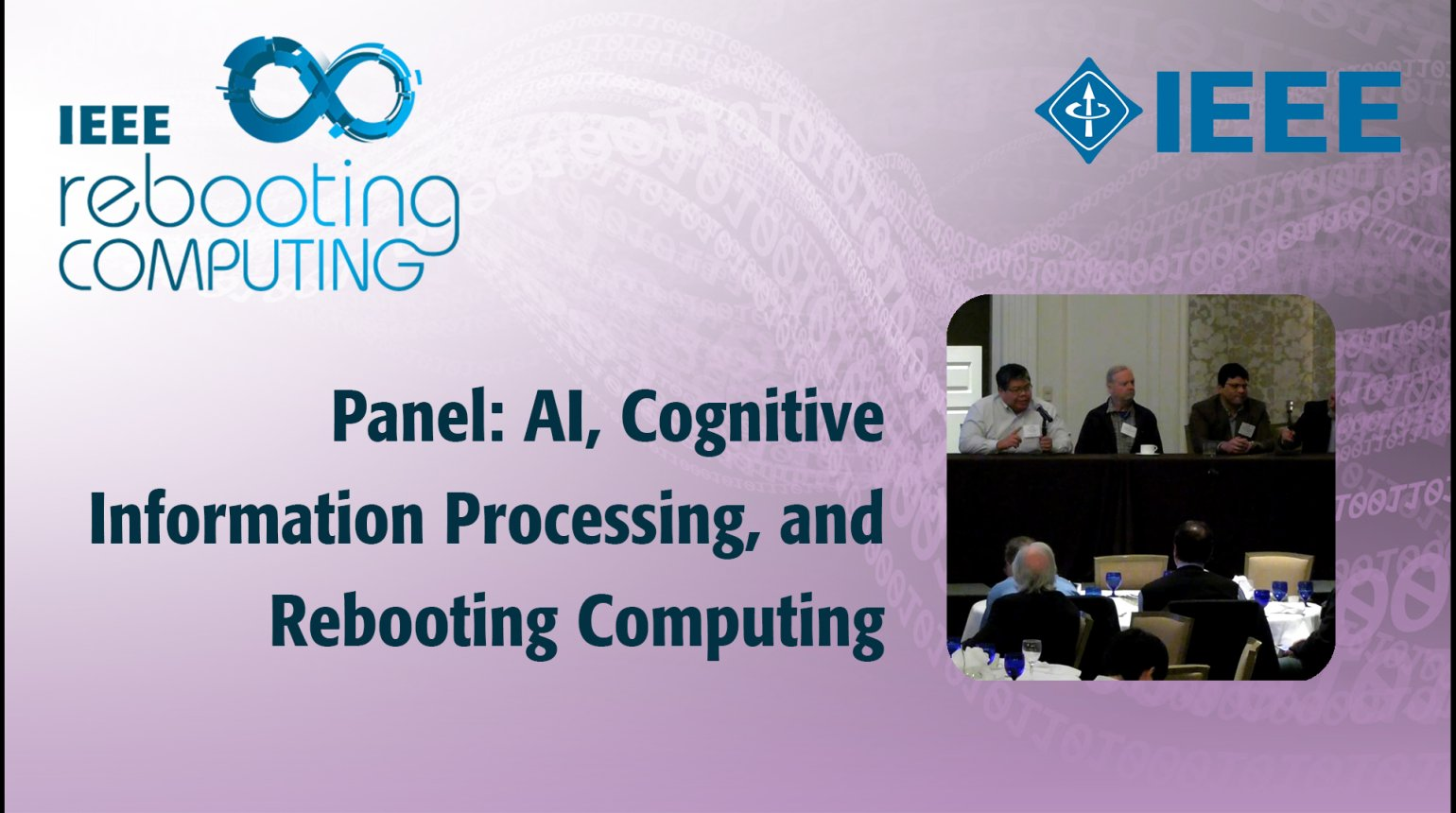 Special Evening Panel Discussion: AI, Cognitive Information Processing, and Rebooting Computing - IEEE Rebooting Computing 2017