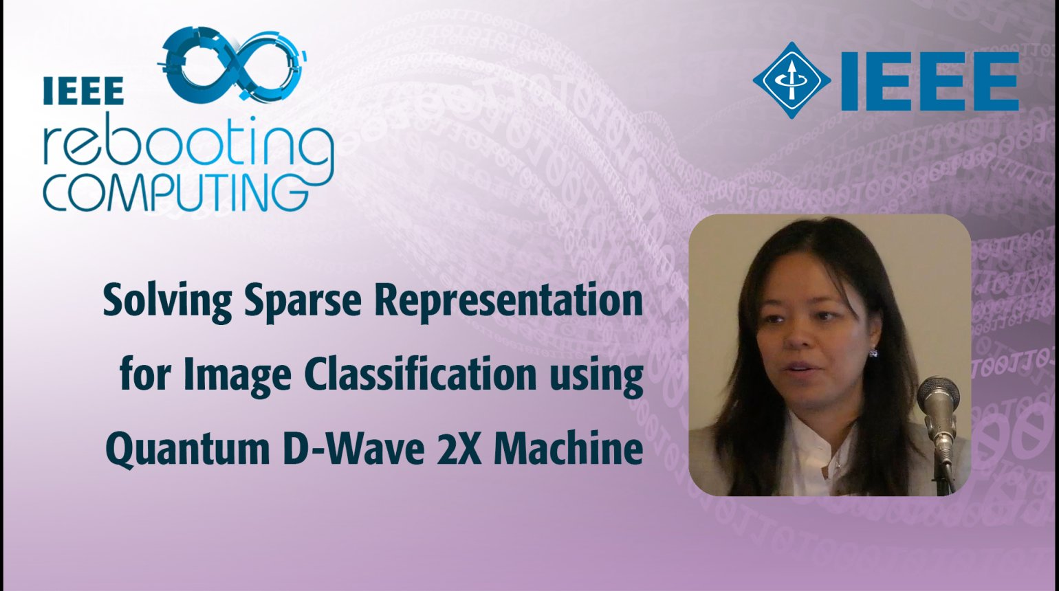 Solving Sparse Representation for Image Classification using Quantum D-Wave 2X Machine - IEEE Rebooting Computing 2017