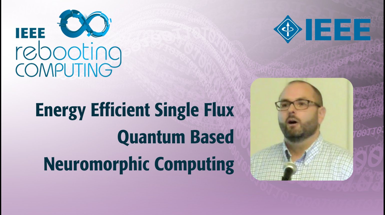 Energy Efficient Single Flux Quantum Based Neuromorphic Computing - IEEE Rebooting Computing 2017