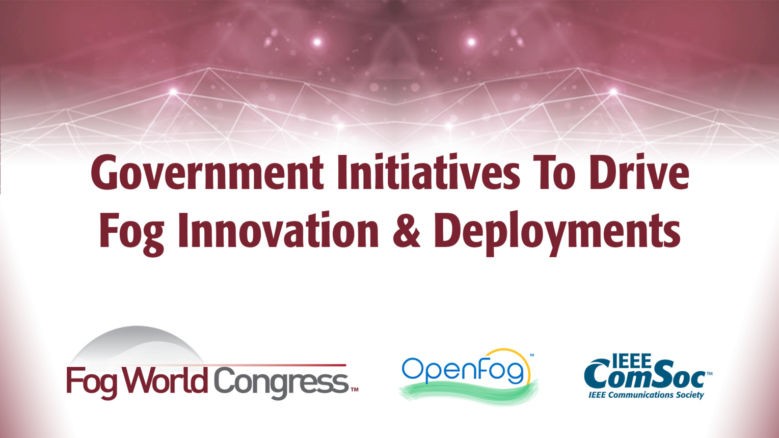 Government Initiatives To Drive Fog Innovation & Deployments - Fog World Congress 2017