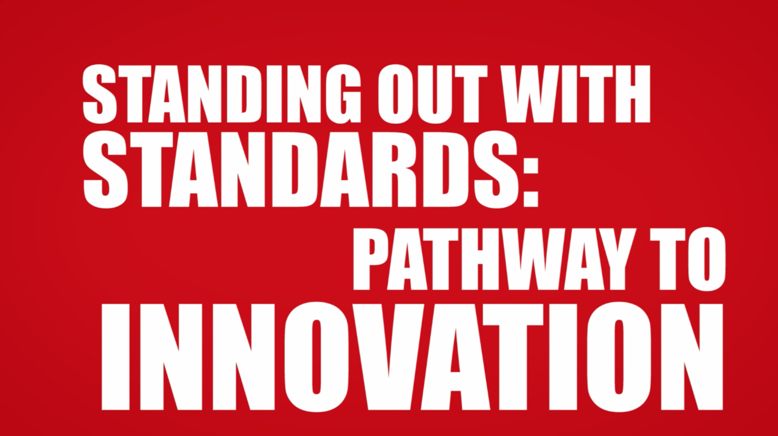 Pathway to Innovation: Standing Out with Standards