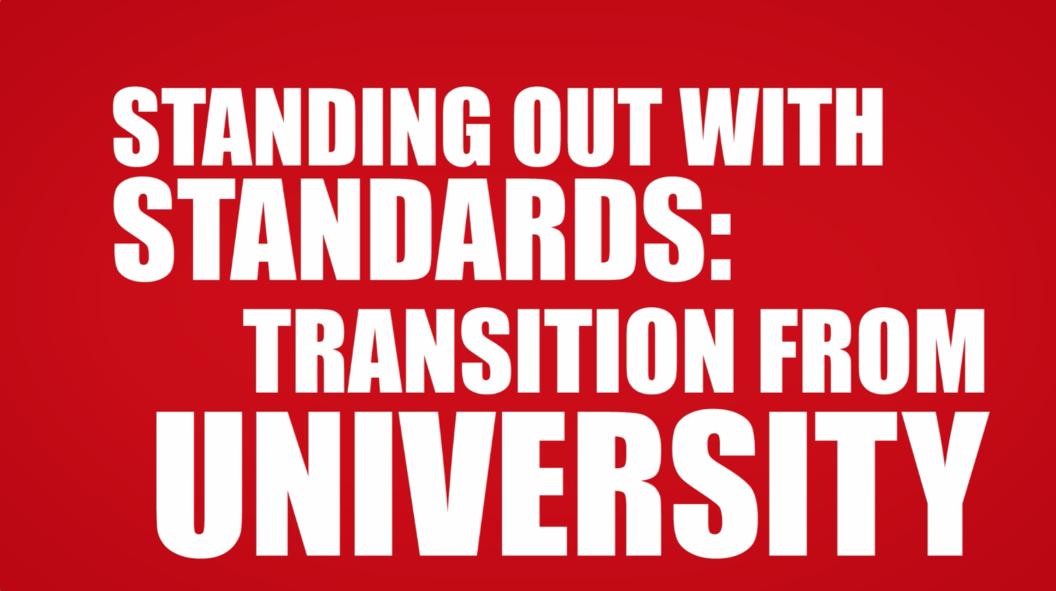 Transition From University: Standing Out with Standards