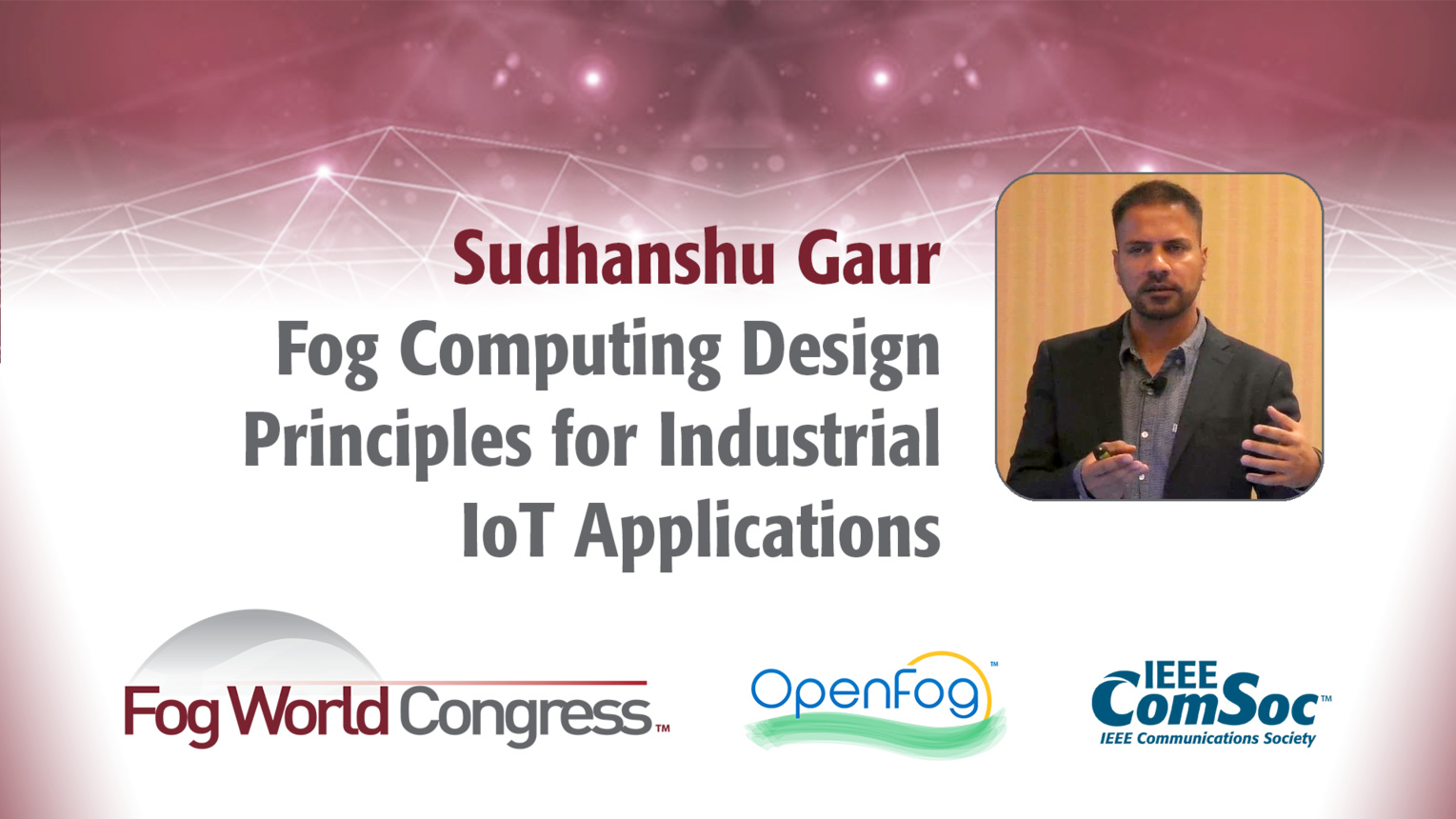 Fog Computing Design Principles for Industrial IoT Applications - Sudhanshu Gaur, Fog World Congress 2017