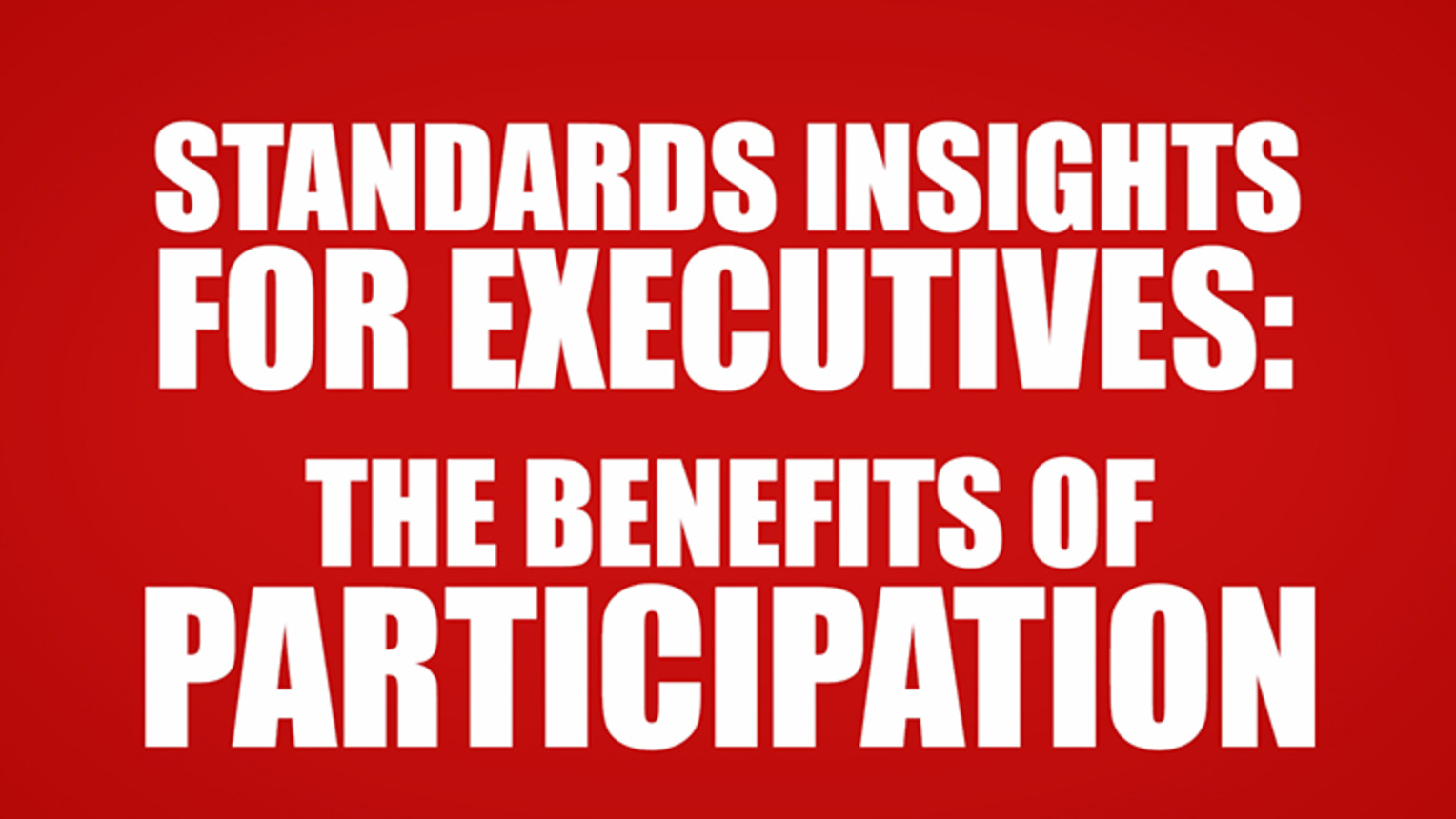 Standards Insights for Executives: Benefits of Participation
