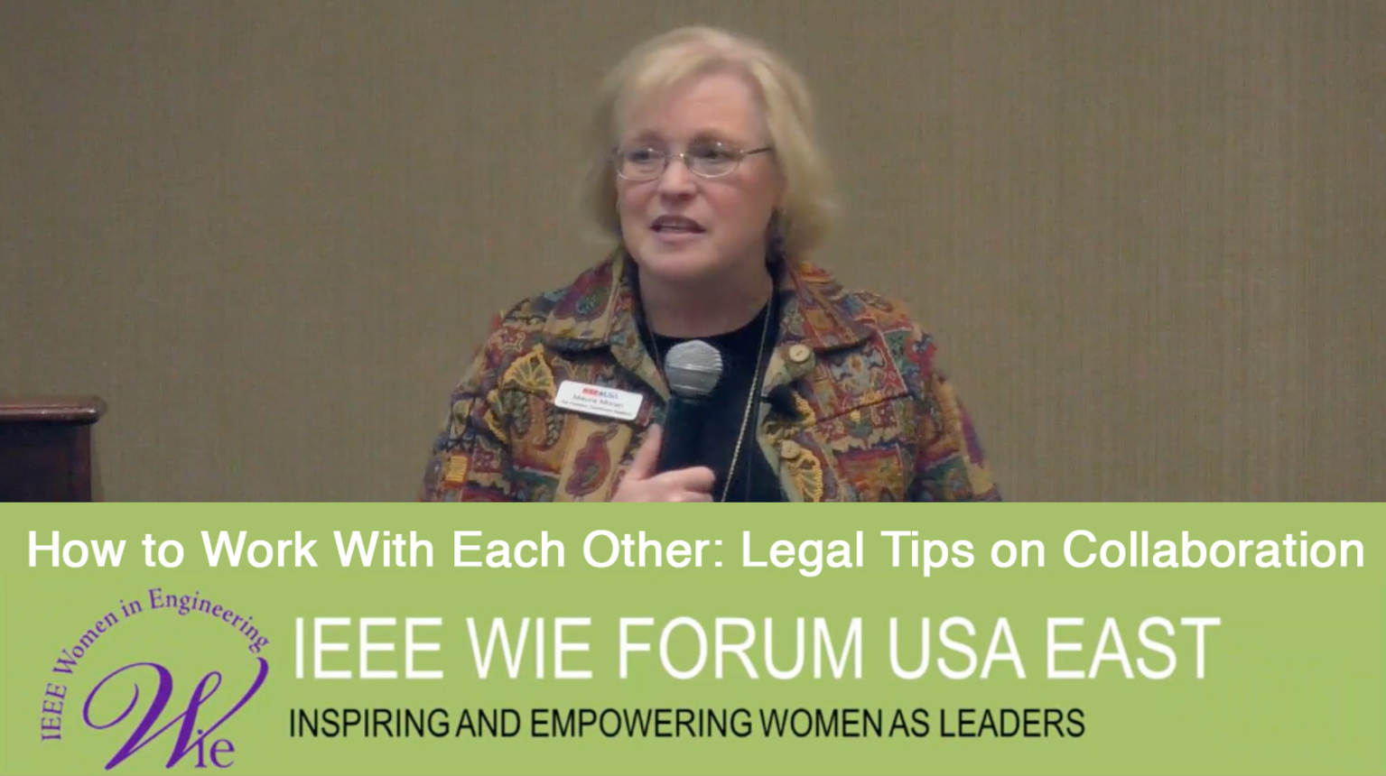 How to Work With Each Other: Legal Tips on Collaboration - Maura Moran from IEEE WIE Forum USA East 2017
