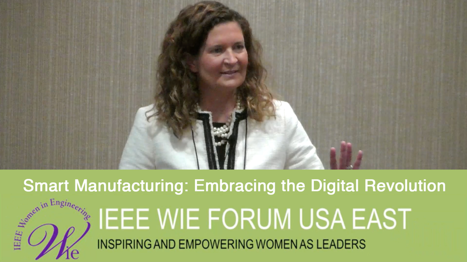 Smart Manufacturing: Embracing the Digital Revolution - Jane Barr at IEEE WIE Forum USA East 2017