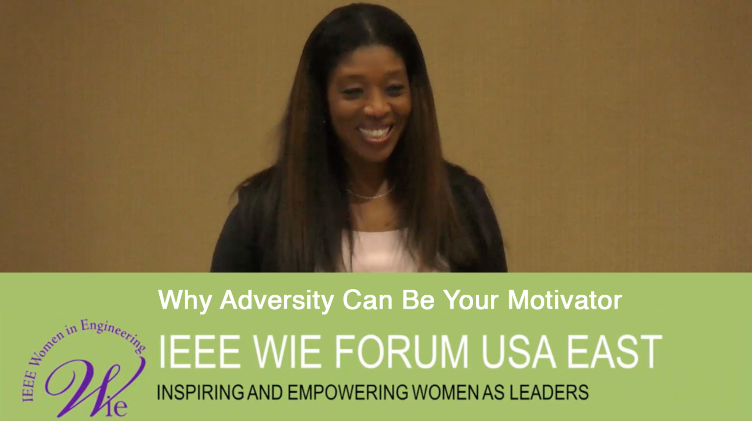 Why Adversity Can Be Your Motivator - Kathy Kountze-Tatum at IEEE WIE Forum USA East 2017