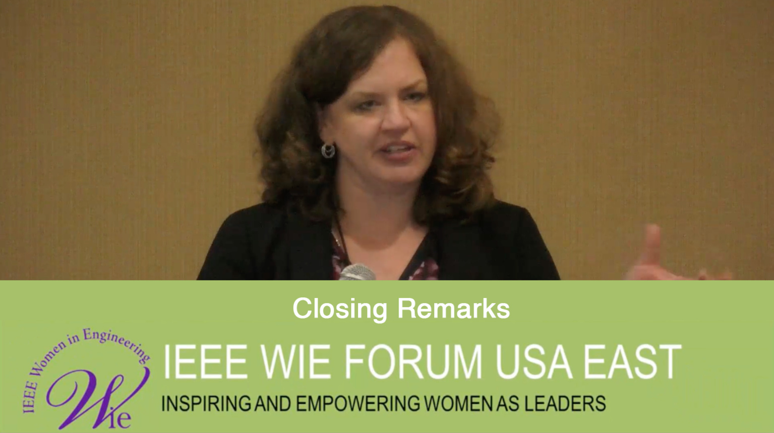 Closing Remarks: IEEE WIE Forum USA East 2017