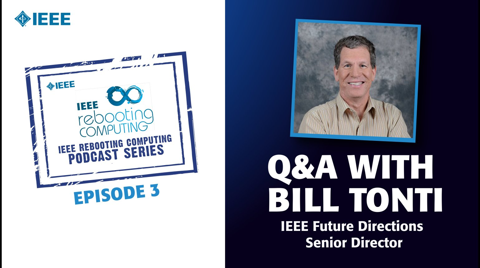 Q&A with Dr. Bill Tonti: IEEE Rebooting Computing Podcast, Episode 3