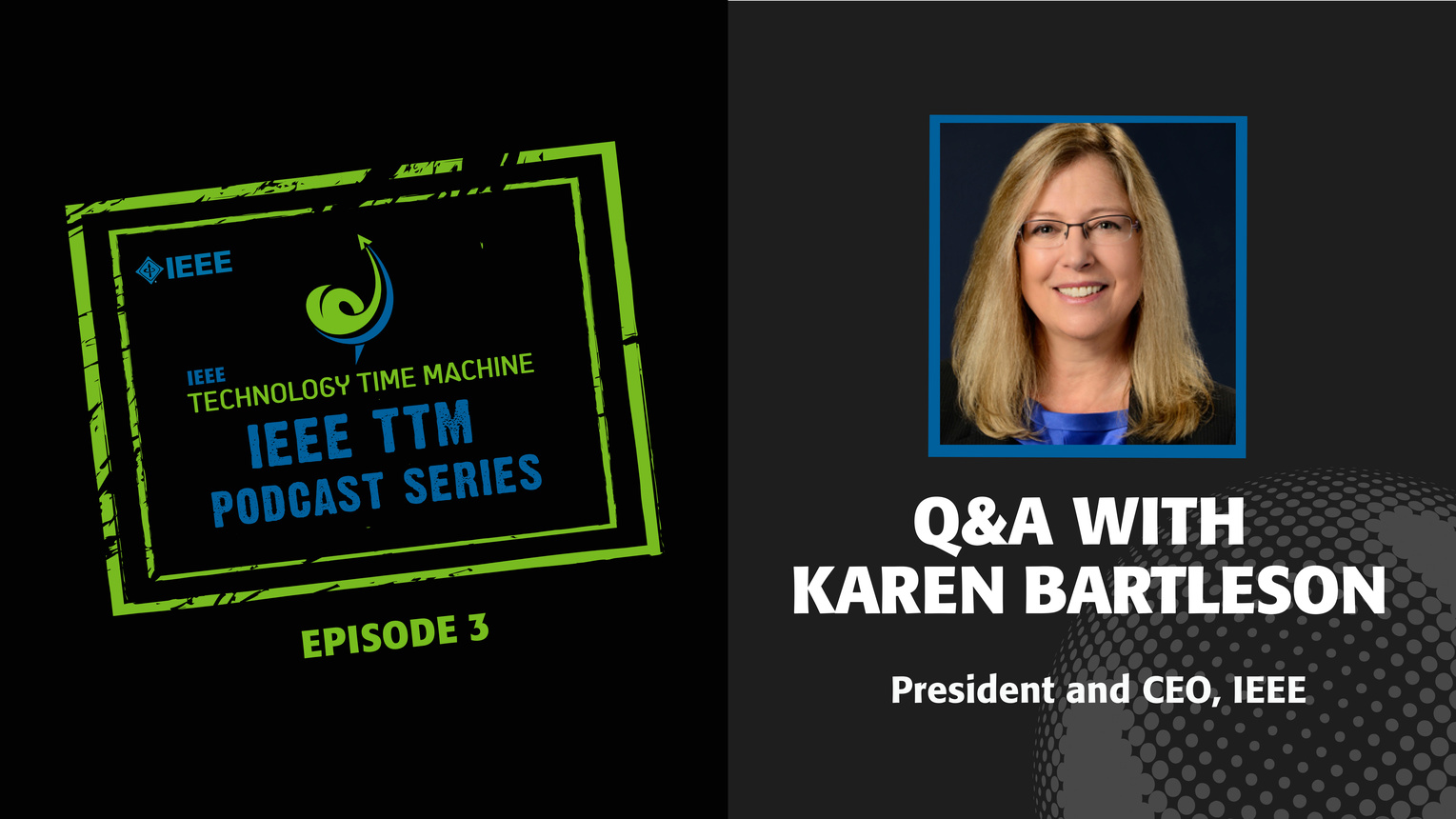 Q&A with Karen Bartleson: IEEE Technology Time Machine Podcast, Episode 3