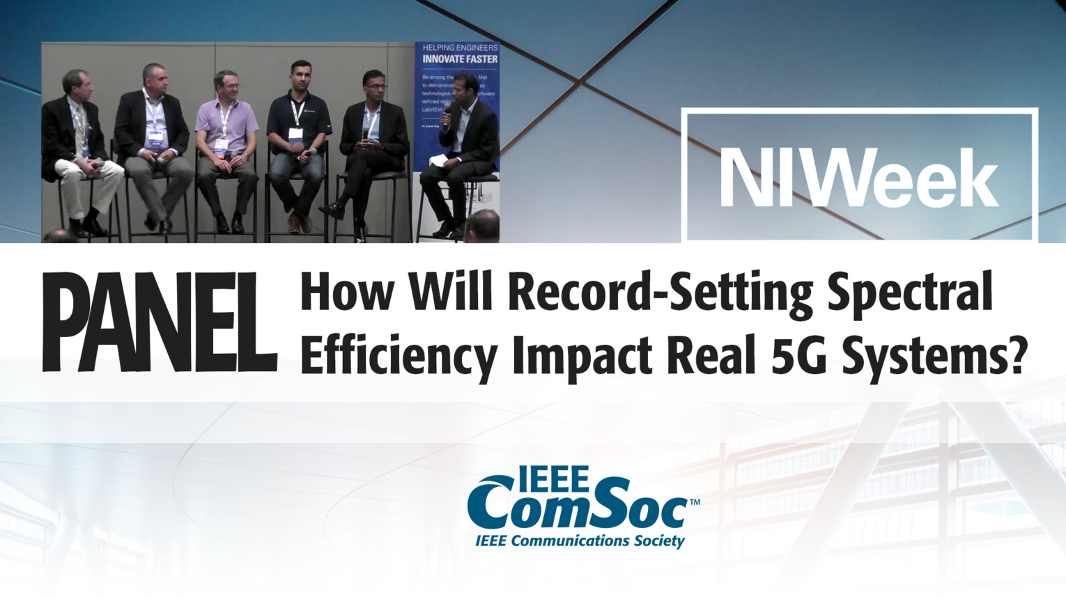 How Will Record-Setting Spectral Efficiency Impact Real 5G Systems? - Panel from NIWeek 5G Summit