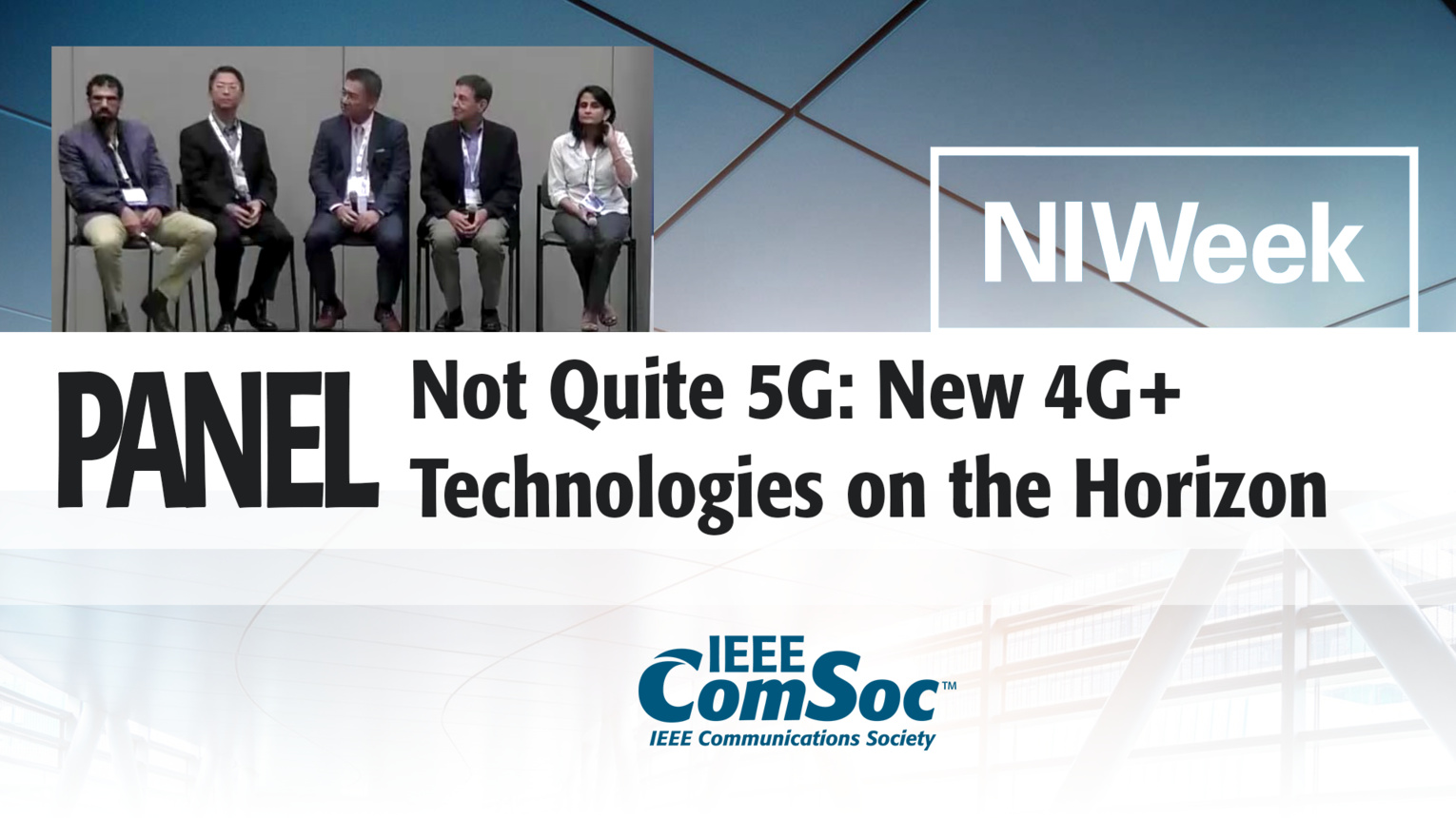 Not Quite 5G: New 4G+ Technologies on the Horizon - Panel from NIWeek 5G Summit